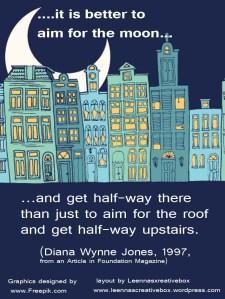 Dianna Wynne Jones Quote aim for moon
