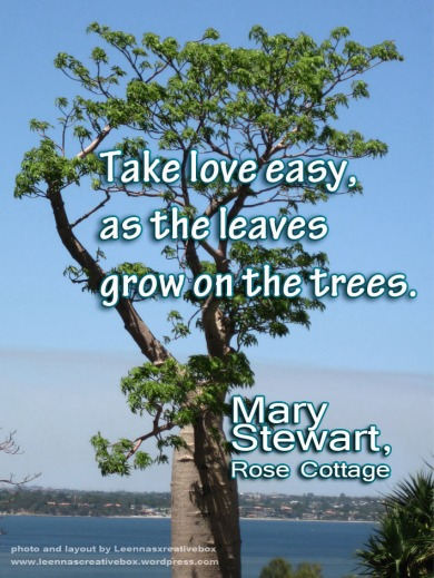 Mary Stewart quote take love easy
