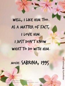 Sabrina movie quote love