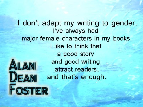 Alan Dean Foster quote gender good writing attract