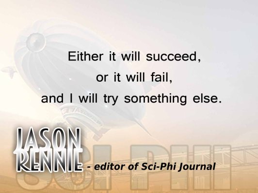 Jason Rennie Editor SciPhi Journal succeed fail quote b