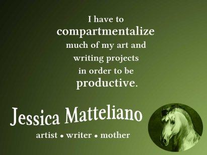 Jessica Matteliano quote compartmentalise productive