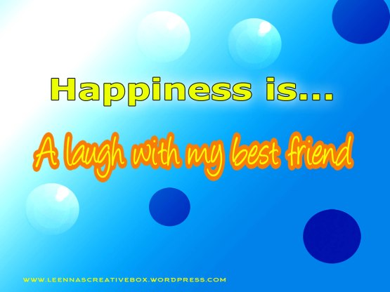 happiness-is-a-laugh-with-your-best-friend-b