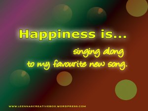 happiness-is-singing-along-favourite-new-song