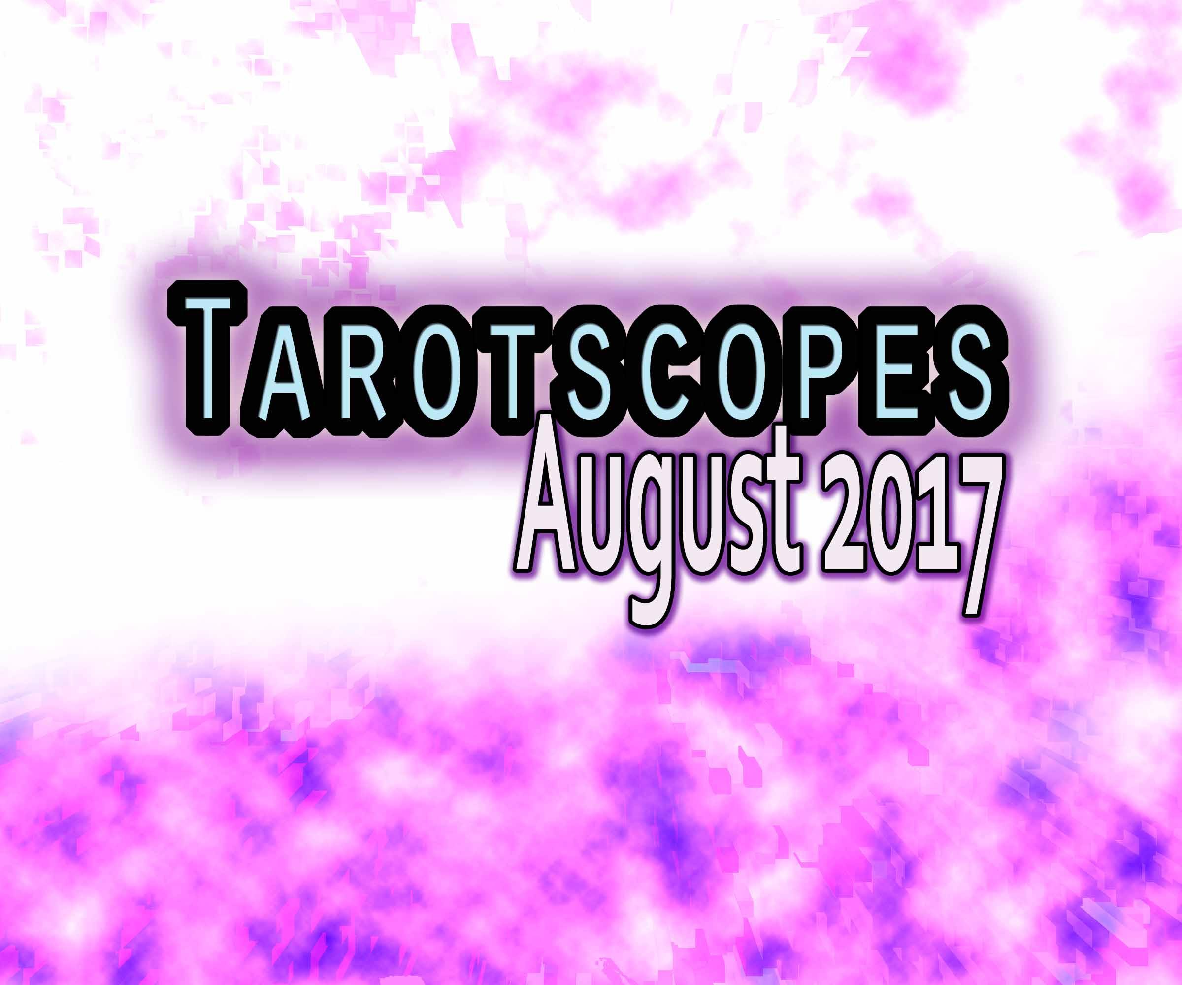 Tarotscopes August 2017