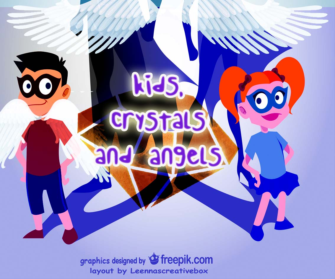 Kids, Crystals, Angels