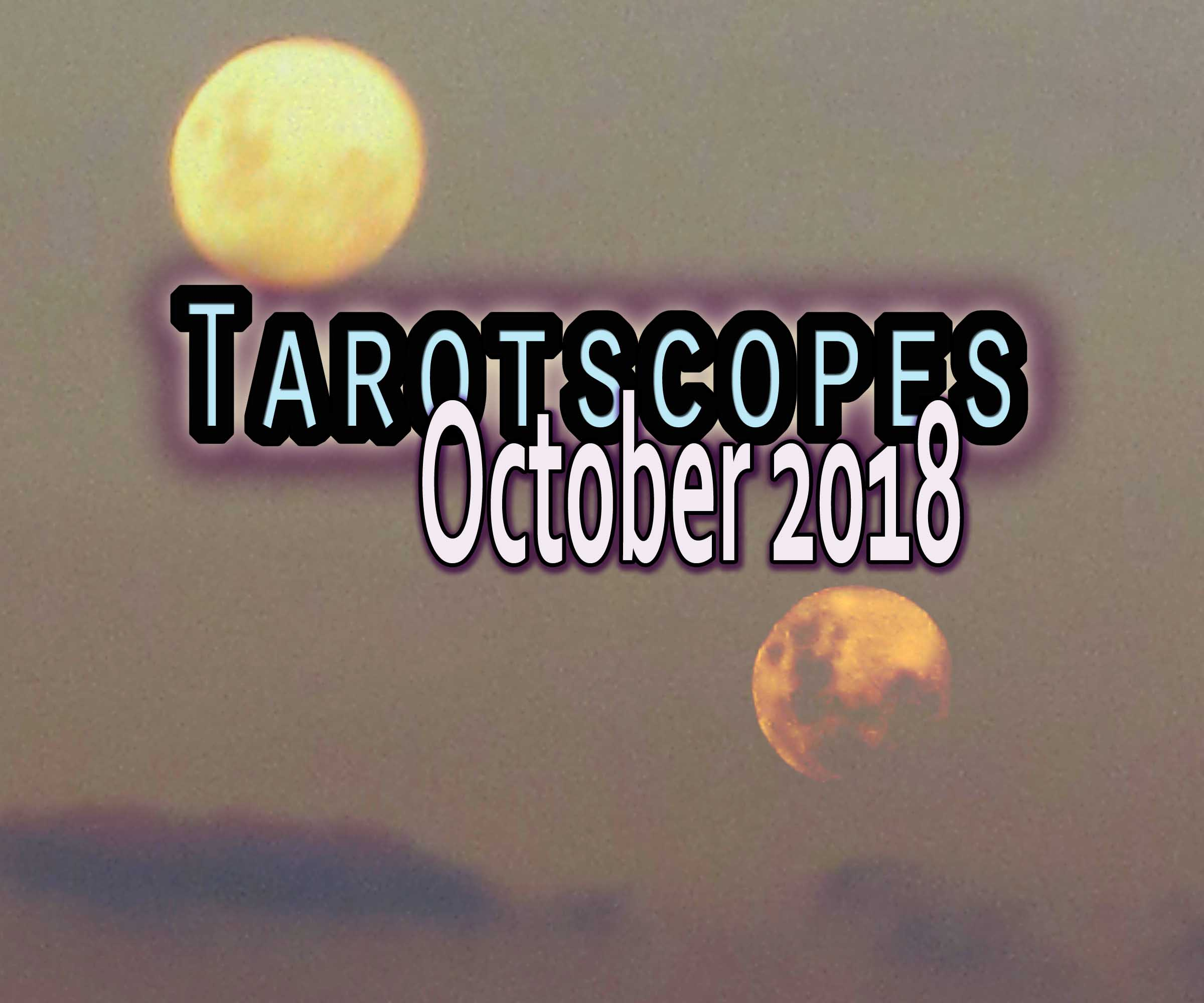 Tarotscopes October 2018