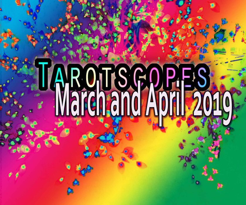 Feature image March April Tarotscopes 2019