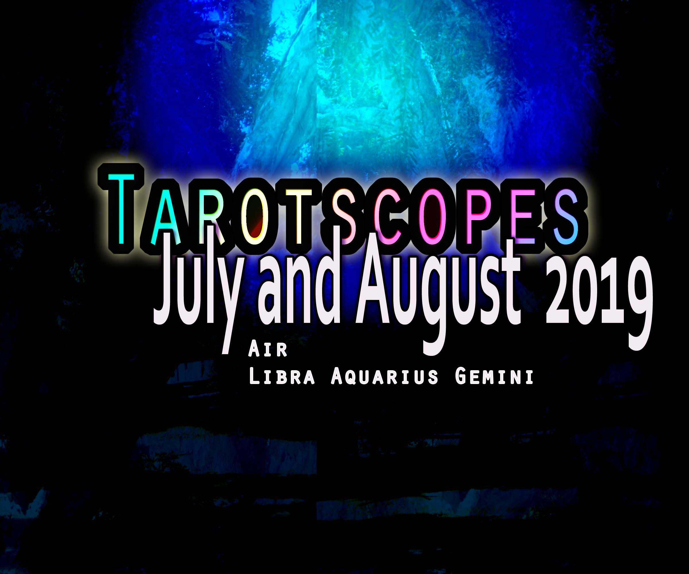 Tarotscopes July and August 2019 Leenna Naidoo