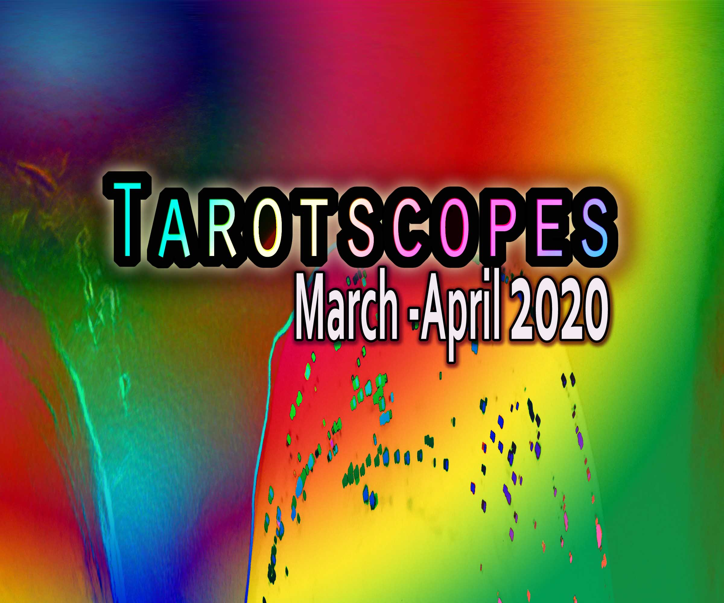 Tarotscopes for March-April 2020