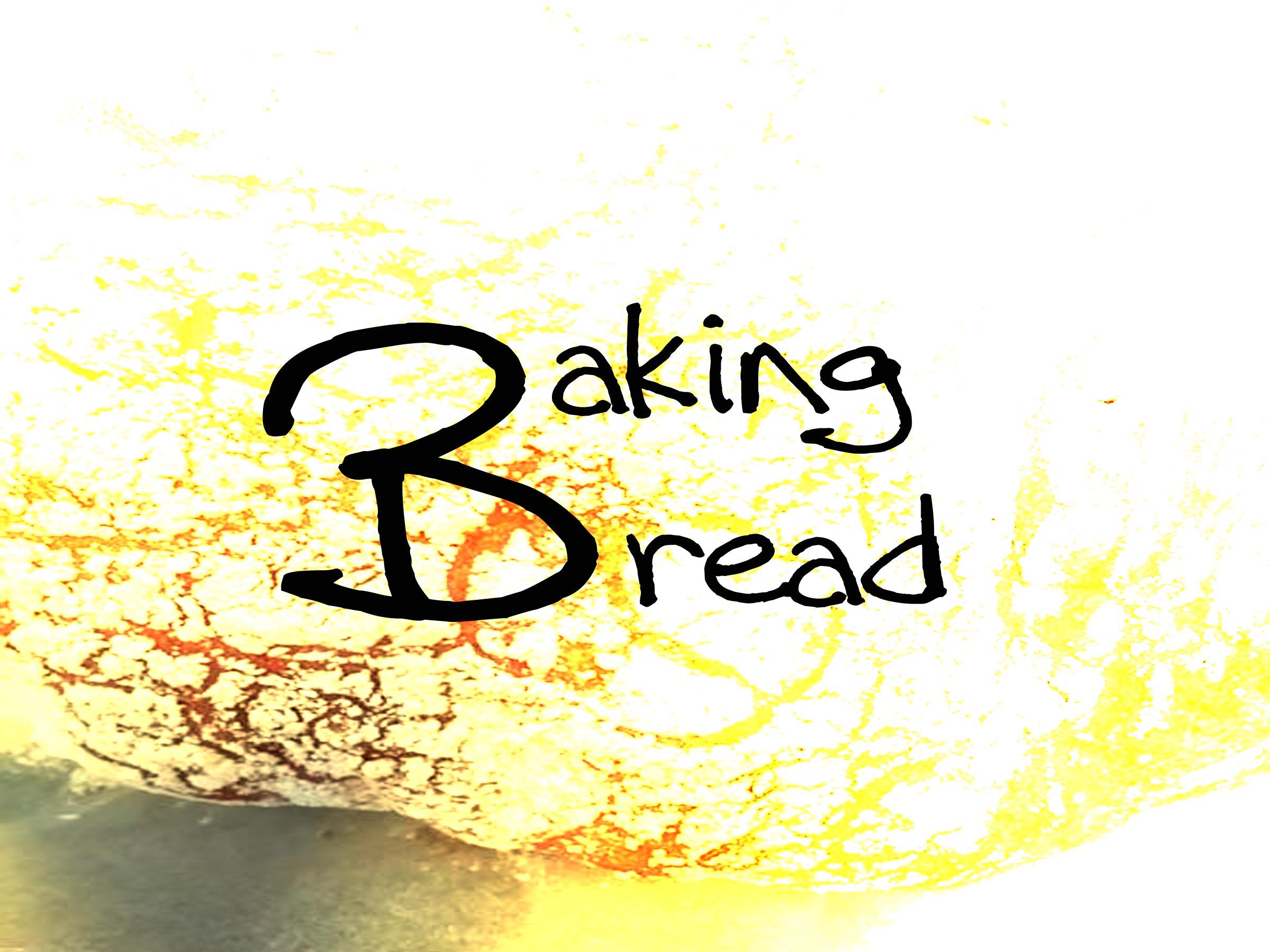 Bakin' Bread