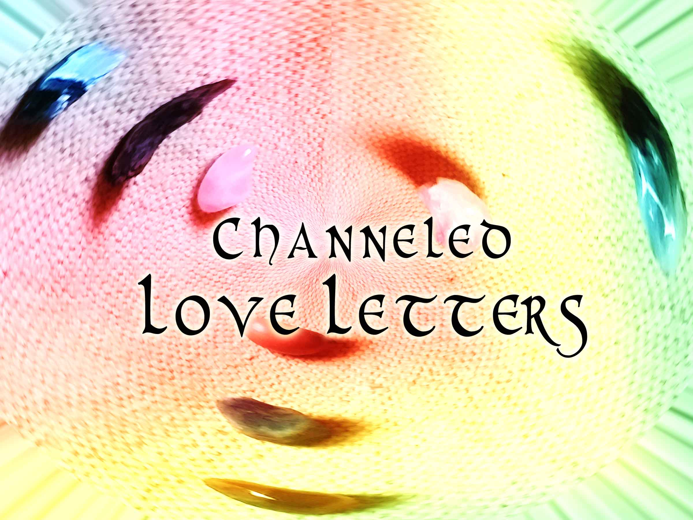 8 Channeled Love Letters: Is one Yours?