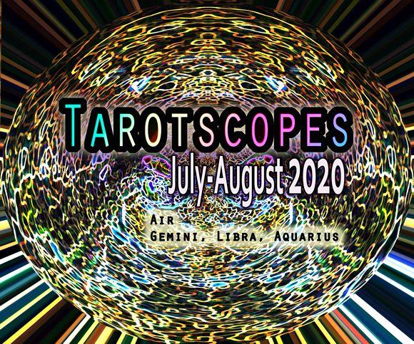 Tarotscopes air signs libra aquarius gemini July August 2020 writerstarot leenna