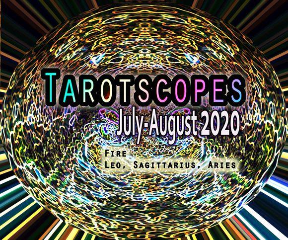 Tarotscopes fire signs leo sagittarius aries July August 2020 writerstarot leenna