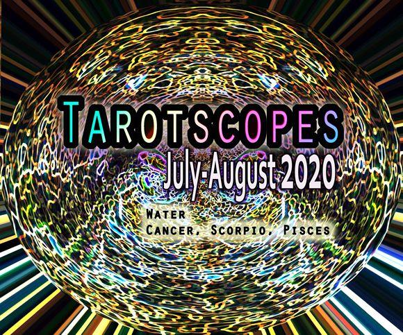 Tarotscopes water signs cancer scorpio pisces July August 2020 writerstarot leenna