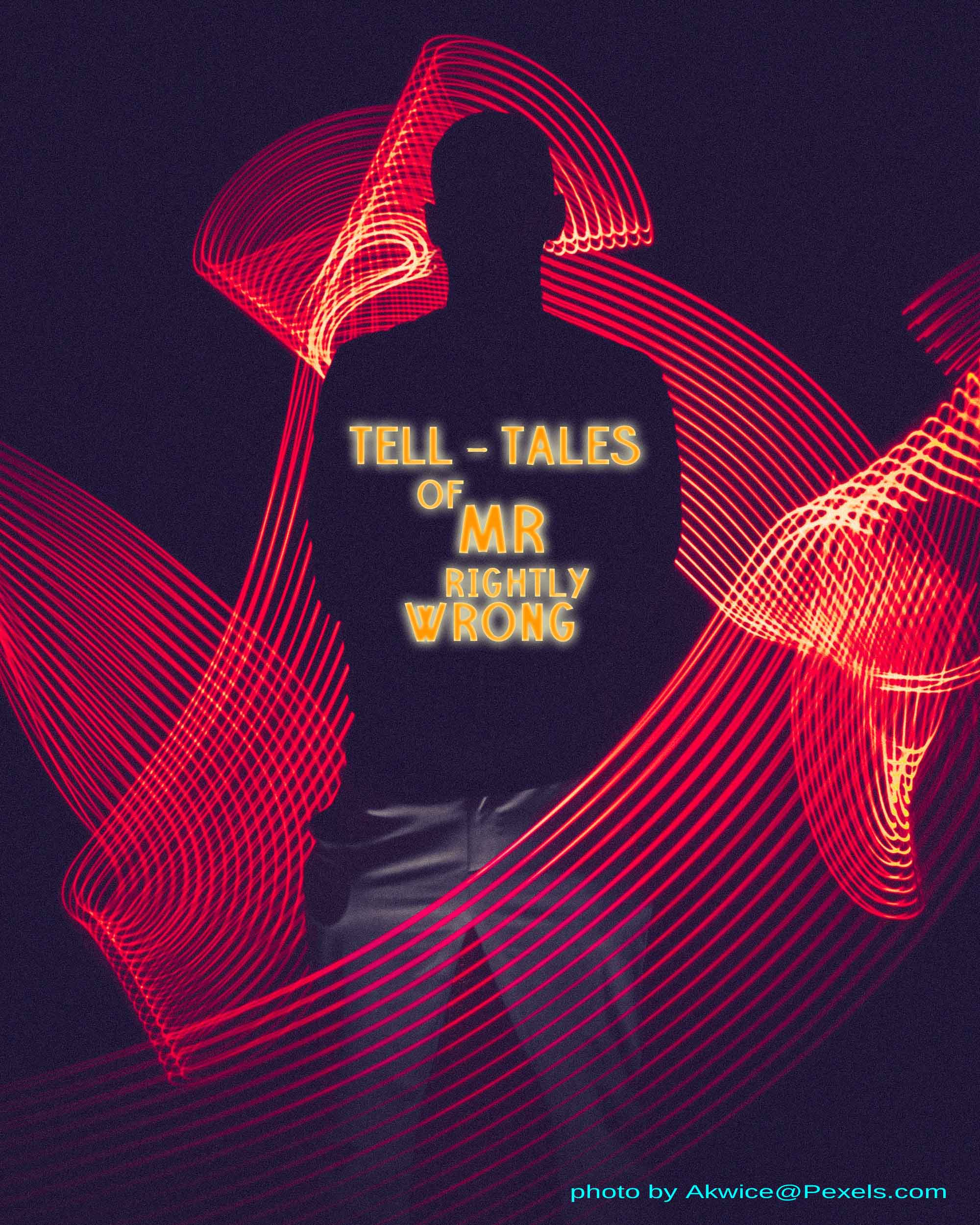 Tell-tales of Mr Rightly Wrong