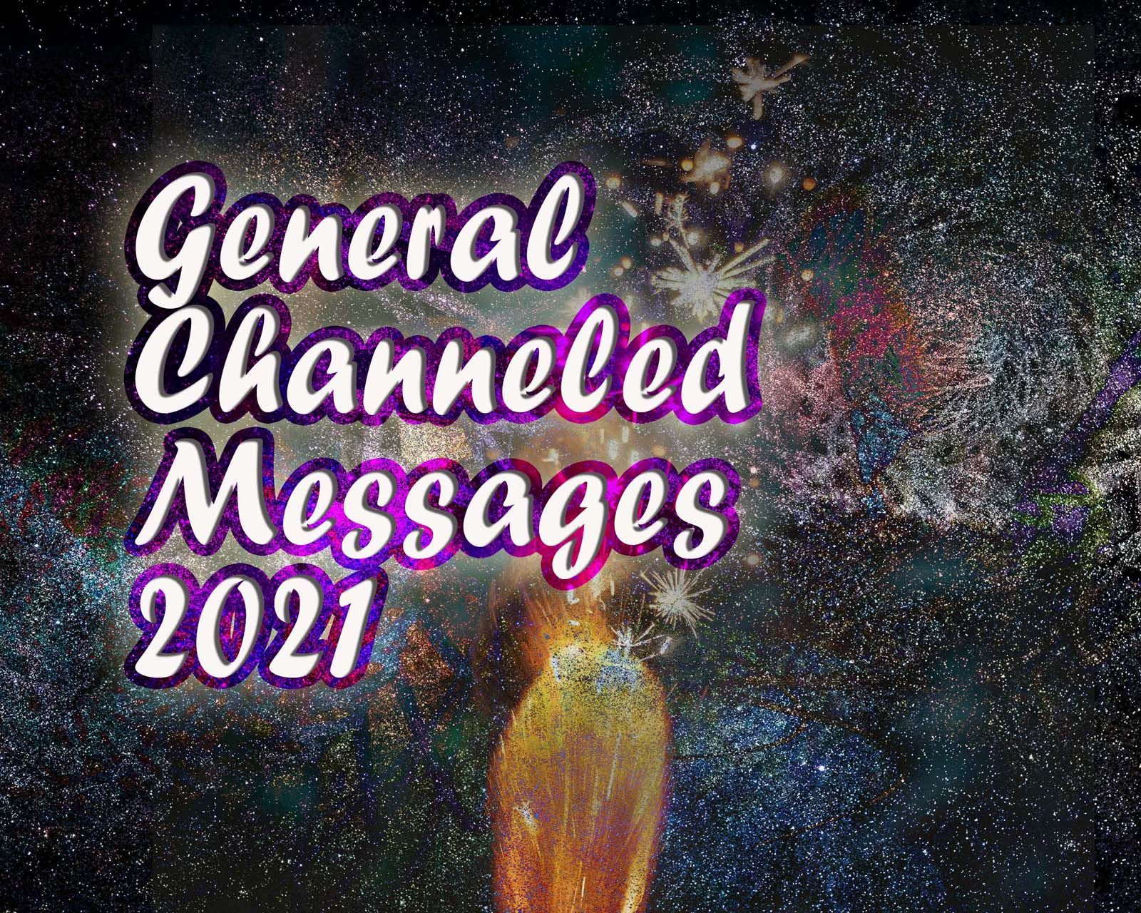 General Channeled Messages For Blog Readers
