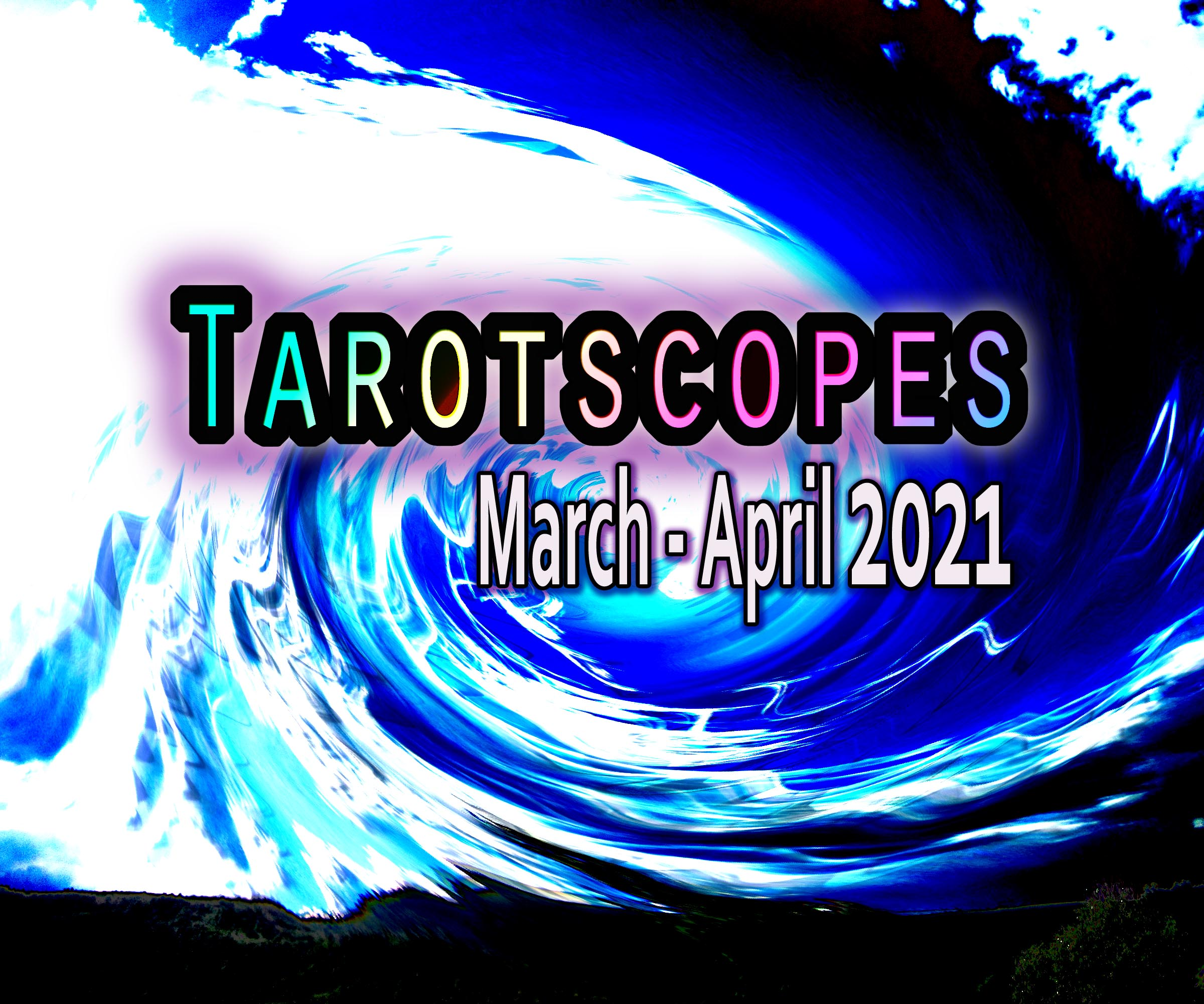 Tarotscopes March to April 2021