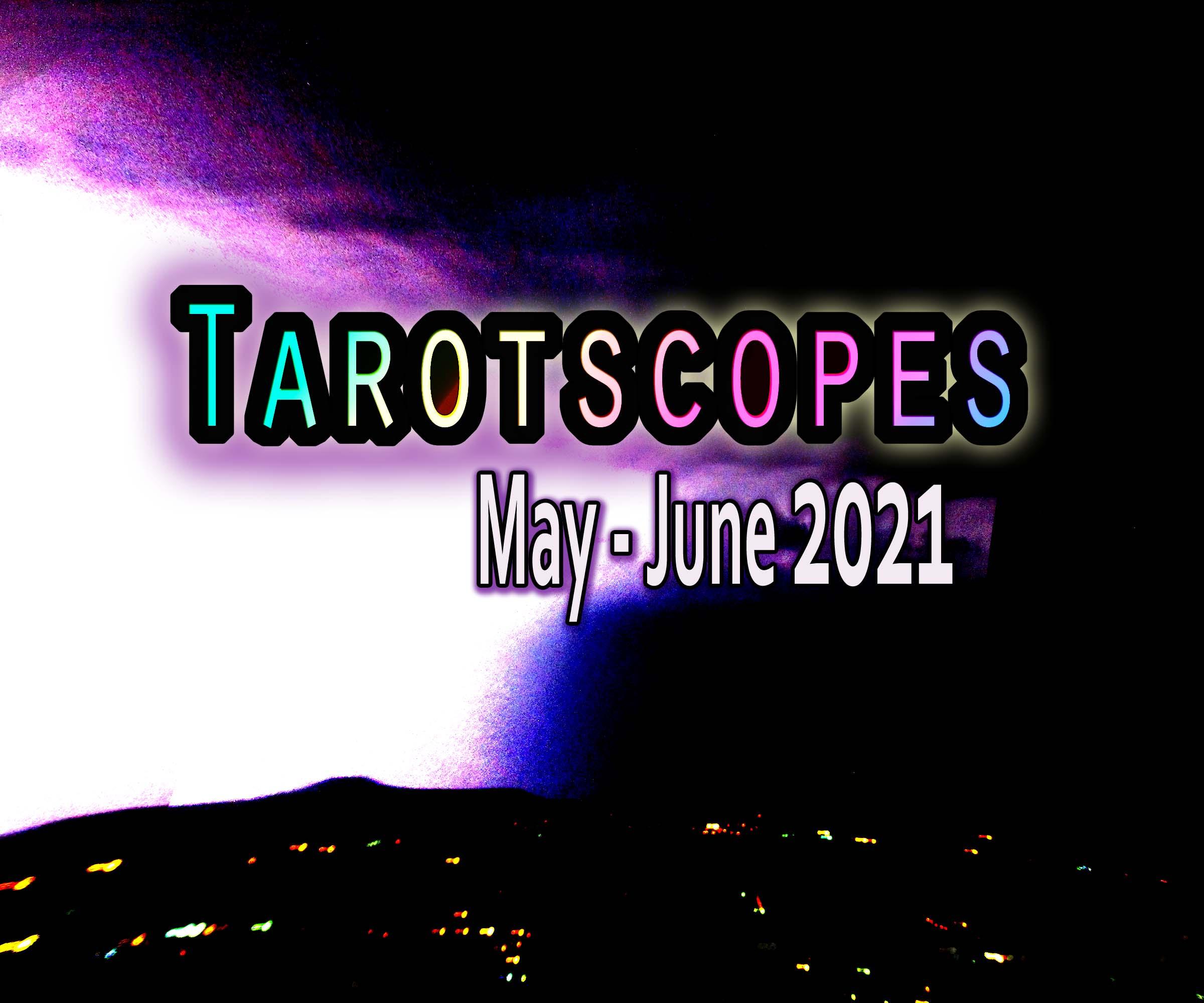 Tarotscopes May to June 2021