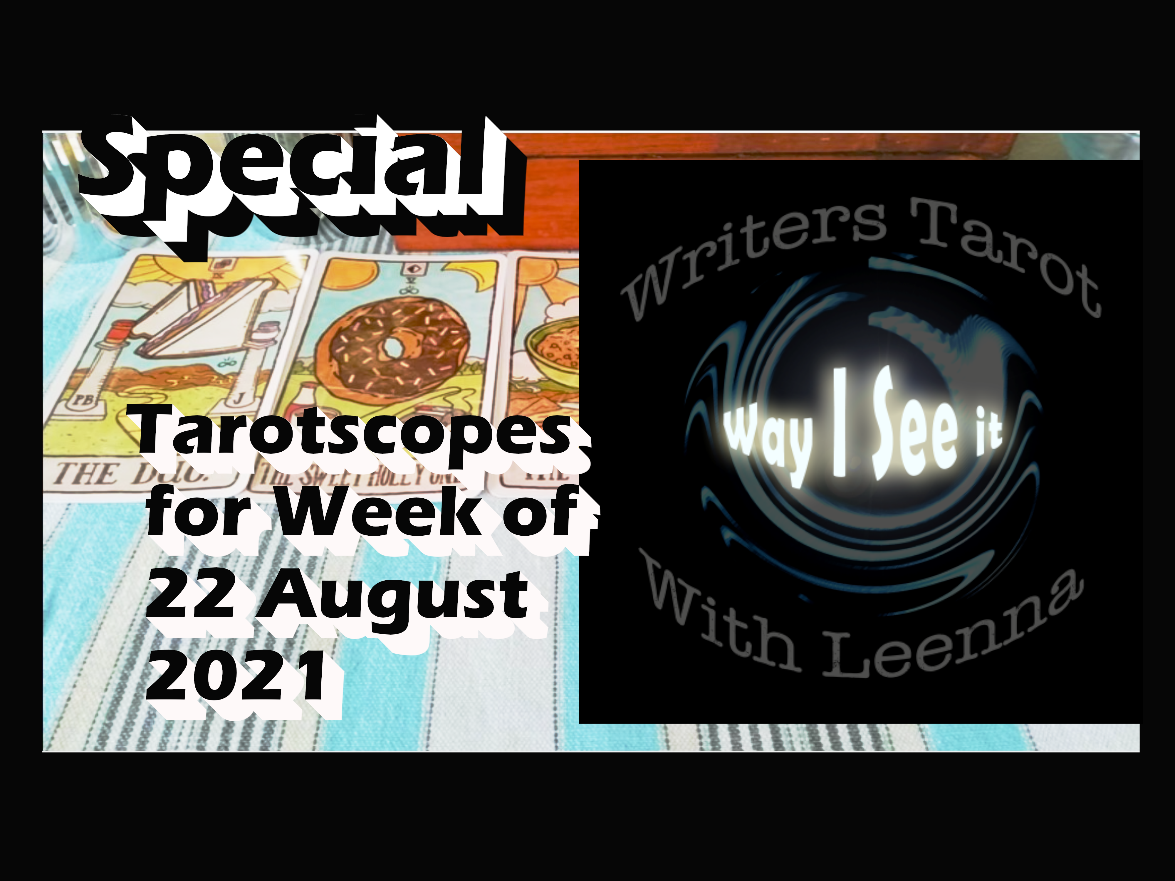 Special Weekly Tarotscope Video: 22 to 28 August 2021
