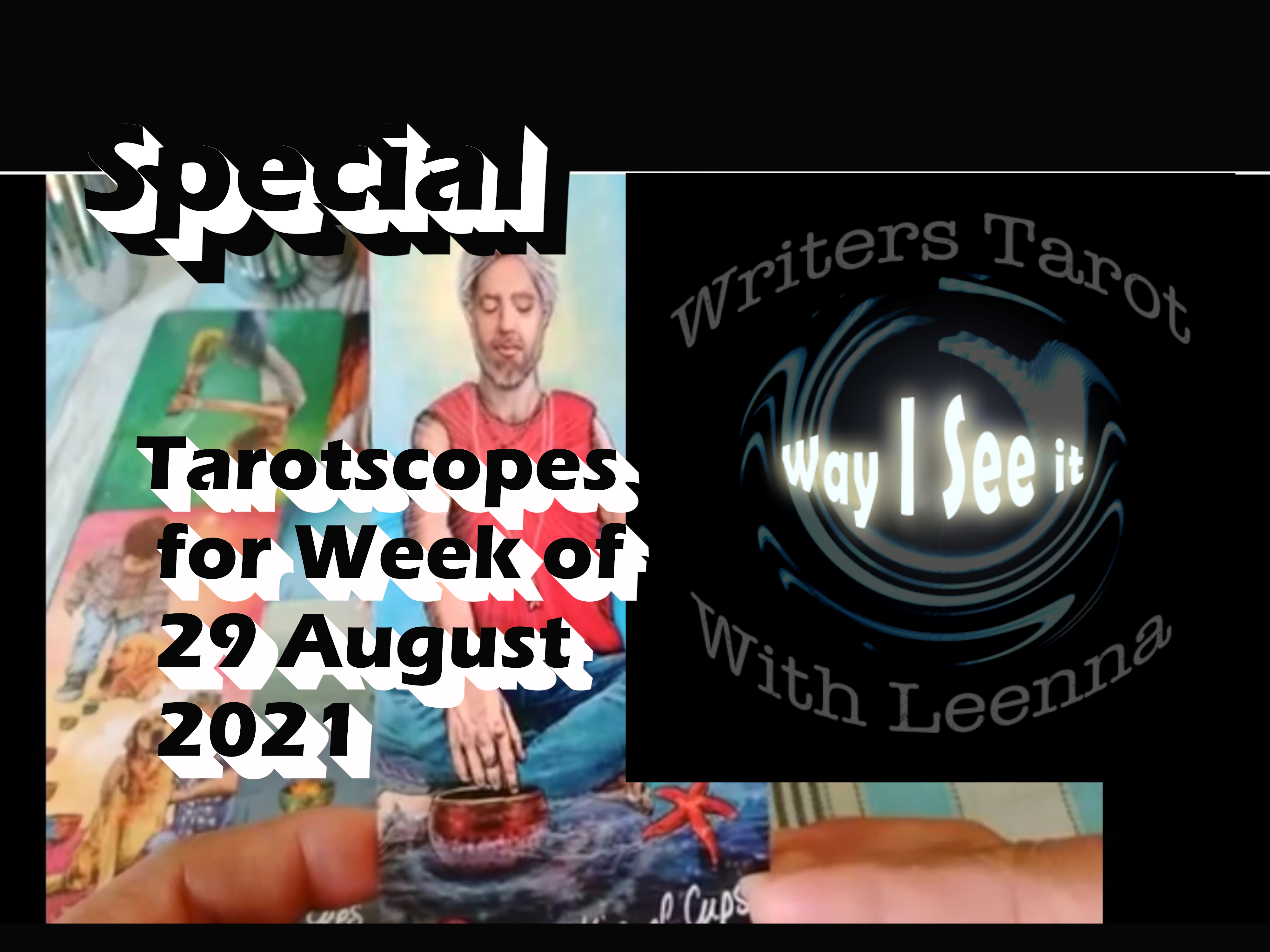 Your Weekly Tarotscope Video Special: 29 August to 4 September 2021